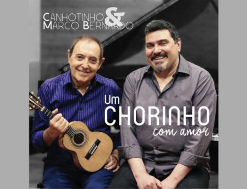 Canhotinho e Marco Bernardo, Um Chorinho com Amor